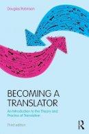 Robinson, Douglas - Becoming a Translator - 9780415615907 - V9780415615907