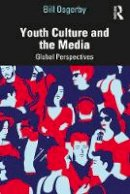Osgerby, Bill - Youth Culture and the Media - 9780415621663 - V9780415621663