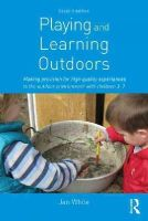 White, Jan - Being, Playing and Learning Outdoors - 9780415623155 - V9780415623155