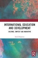 Stephens, David - International Education and Development: Culture, Context and Narrative - 9780415624015 - V9780415624015