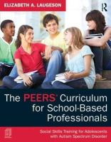 Laugeson, Elizabeth A. - The PEERS Curriculum for School-based Professionals - 9780415626965 - V9780415626965