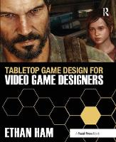 Ham, Ethan - Tabletop Game Design for Video Game Designers - 9780415627016 - V9780415627016
