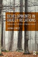 Gomez, Lavinia - Developments in Object Relations: Controversies, Conflicts, and Common Ground - 9780415629188 - V9780415629188