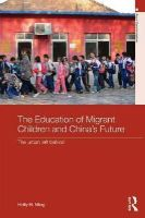 Ming, Holly H. - The Education of Migrant Children and China's Future - 9780415630344 - V9780415630344