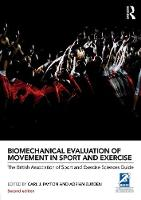 - Biomechanical Evaluation of Movement in Sport and Exercise: The British Association of Sport and Exercise Sciences Guide (BASES Sport and Exercise Science) - 9780415632669 - V9780415632669