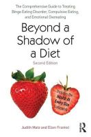 Matz, Judith, Frankel, Ellen - Beyond a Shadow of a Diet: The Comprehensive Guide to Treating Binge Eating Disorder, Compulsive Eating, and Emotional Overeating - 9780415639743 - V9780415639743
