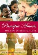 Gottman, John Mordechai - Principia Amoris: The New Science of Love - 9780415641562 - V9780415641562