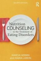 Herrin, Marcia; Larkin, Maria - Nutrition Counseling in the Treatment of Eating Disorders - 9780415642576 - V9780415642576