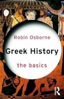 Osborne, Robin - Greek History: The Basics - 9780415644648 - V9780415644648