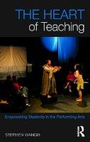 Wangh, Stephen - The Heart of Teaching - 9780415644921 - V9780415644921