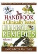 Barrett, Marilyn - The Handbook of Clinically Tested Herbal Remedies, Volumes 1 & 2 - 9780415652469 - V9780415652469