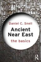 Snell, Daniel C. - Ancient Near East: The Basics - 9780415656986 - V9780415656986
