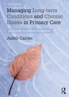 Carrier, Judith - Managing Long-term Conditions and Chronic Illness in Primary Care: A Guide to Good Practice - 9780415657174 - V9780415657174