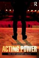 Cohen, Robert - Acting Power - 9780415658478 - V9780415658478