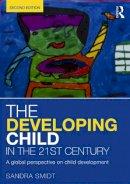 Smidt, Sandra - The Developing Child in the 21st Century - 9780415658669 - V9780415658669