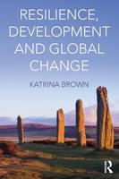 Brown, Katrina - Resilience, Development and Global Change - 9780415663472 - V9780415663472
