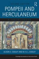 Cooley, Alison E., Cooley, M. G. L. - Pompeii and Herculaneum: A Sourcebook (Routledge Sourcebooks for the Ancient World) - 9780415666800 - V9780415666800