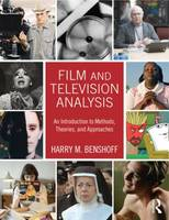 Benshoff, Harry - Film and Television Analysis: An Introduction to Methods, Theories, and Approaches - 9780415674812 - V9780415674812