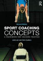 Lyle, John, Cushion, Chris - Sport Coaching Concepts: A framework for coaching practice - 9780415675772 - V9780415675772