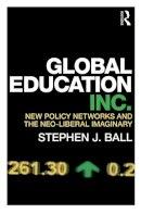 Ball, Stephen J. - Global Education Inc. - 9780415684101 - V9780415684101