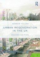 Tallon, Andrew - Urban Regeneration in the UK - 9780415685030 - V9780415685030