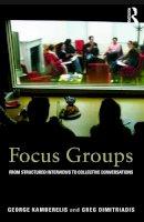 Kamberelis, George; Dimitriadis, Greg - Focus Groups - 9780415692274 - V9780415692274