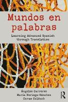 Carreres, Ángeles, Noriega-Sánchez, María, Calduch, Carme - Mundos en palabras: Learning Advanced Spanish through Translation - 9780415695374 - V9780415695374
