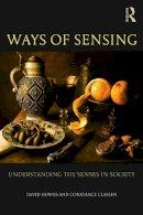 Howes, David; Classen, Constance - Ways of Sensing - 9780415697156 - V9780415697156