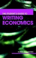 Neugeboren, Robert H. - Students Guide to Writing Economics - 9780415701235 - V9780415701235