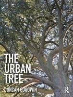 Goodwin, Duncan - The Urban Tree - 9780415702461 - V9780415702461
