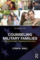 Hall, Lynn K. - Counseling Military Families: What Mental Health Professionals Need to Know - 9780415704526 - V9780415704526