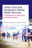 - Urban Child and Adolescent Mental Health Services: A Responsive Approach to Communities - 9780415706490 - V9780415706490