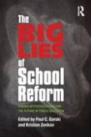 - The Big Lies of School Reform: Finding Better Solutions for the Future of Public Education - 9780415707947 - V9780415707947