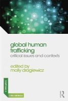 - Global Human Trafficking: Critical Issues and Contexts (Global Issues in Crime and Justice) - 9780415711104 - V9780415711104