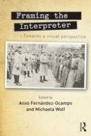 - Framing the Interpreter: Towards a visual perspective - 9780415712743 - V9780415712743