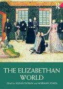 - The Elizabethan World (Routledge Worlds) - 9780415712972 - V9780415712972
