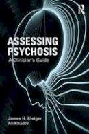 Kleiger, James H., Khadivi, Ali - Assessing Psychosis: A Clinician's Guide - 9780415715119 - V9780415715119