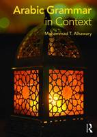Alhawary, Mohammad T. - Arabic Grammar in Context - 9780415715966 - V9780415715966