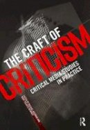 - The Craft of Criticism: Critical Media Studies in Practice - 9780415716307 - V9780415716307
