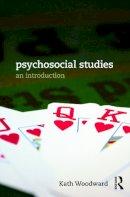 Woodward, Kath - Psychosocial Studies: An Introduction - 9780415718851 - V9780415718851