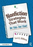 Wilfong, Lori G. - Nonfiction Strategies That Work: Do This--Not That! (Eye on Education) - 9780415722087 - V9780415722087