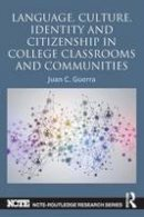 Guerra, Juan C. - Language, Culture, Identity and Citizenship in College Classrooms and Communities (NCTE-Routledge Research Series) - 9780415722780 - V9780415722780