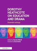 - Dorothy Heathcote on Education and Drama: Essential writings - 9780415724593 - V9780415724593