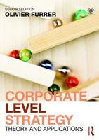 Furrer, Olivier - Corporate Level Strategy: Theory and Applications - 9780415727228 - V9780415727228