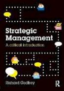 Godfrey, Richard - Strategic Management - 9780415738767 - V9780415738767