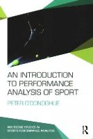 O'Donoghue, Peter - An Introduction to Performance Analysis of Sport (Routledge Studies in Sports Performance Analysis) - 9780415739863 - V9780415739863