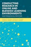 Dziuban, Charles D., Picciano, Anthony G., Graham, Charles R., Moskal, Patsy D. - Conducting Research in Online and Blended Learning Environments: New Pedagogical Frontiers - 9780415742474 - V9780415742474