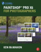 McMahon, Ken - PaintShop Pro X6 for Photographers - 9780415745253 - KAK0001892