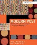 Arundale, Scott, Trieu, Tashi - Modern Post: Workflows and Techniques for Digital Filmmakers - 9780415747028 - V9780415747028