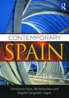 Ross, Christopher, Richardson, Bill, Sangrador-Vegas, Begoña - Contemporary Spain - 9780415747882 - V9780415747882